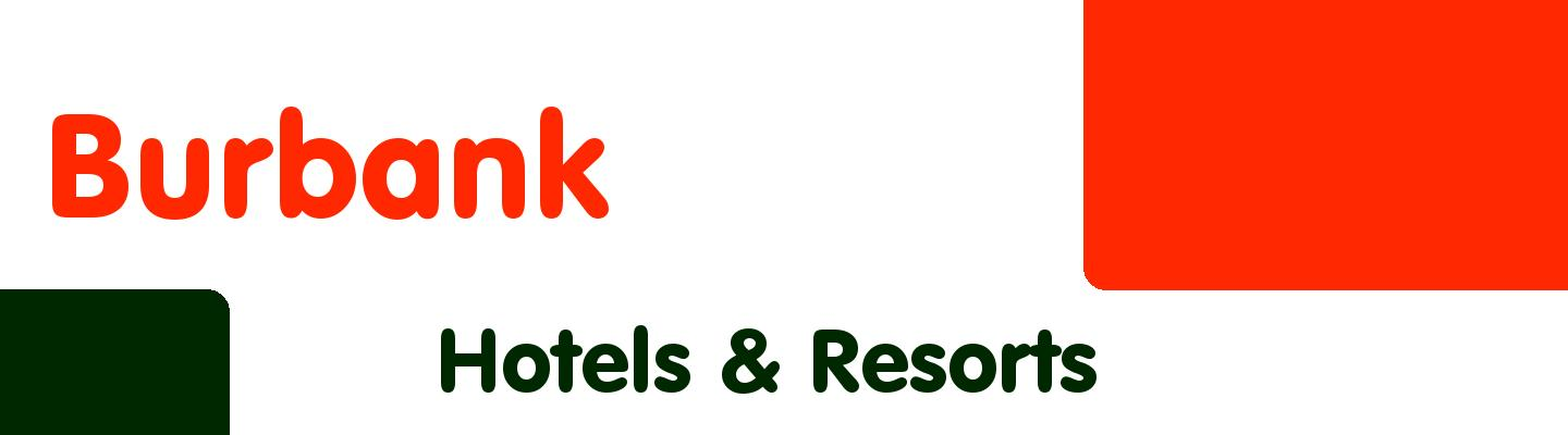 Best hotels & resorts in Burbank - Rating & Reviews