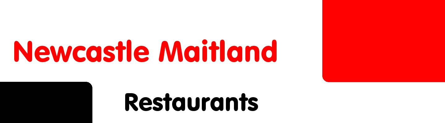 Best restaurants in Newcastle Maitland - Rating & Reviews